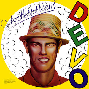 Yes, We are Devo!